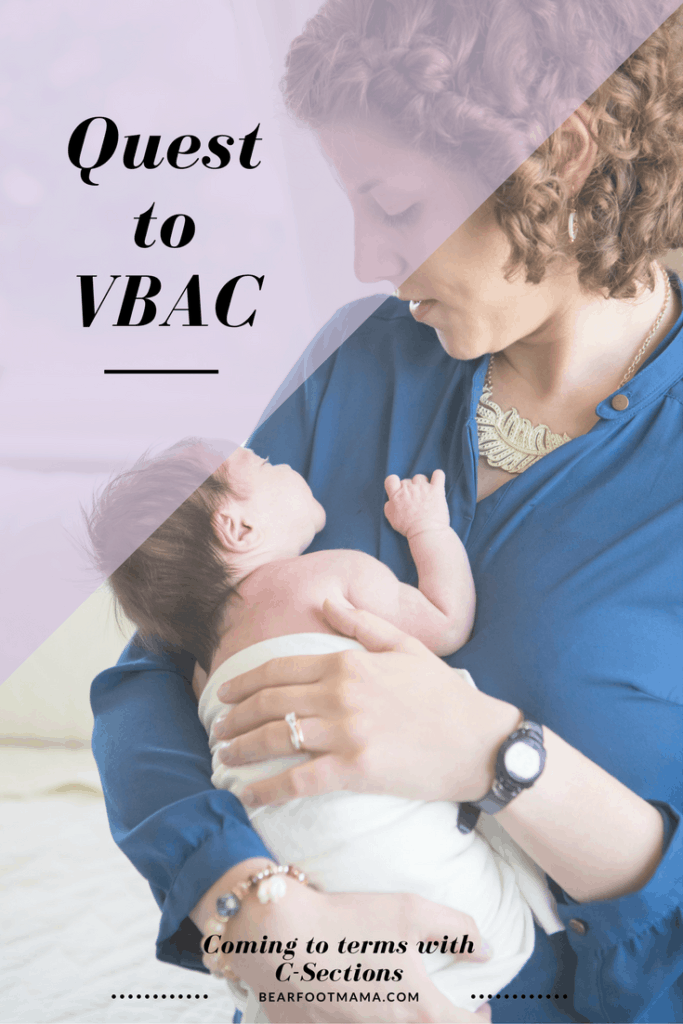 After experiencing much heartbreak from the shock of an unexpected C-Section, I was ready to prepare myself for a VBAC. Or was I?