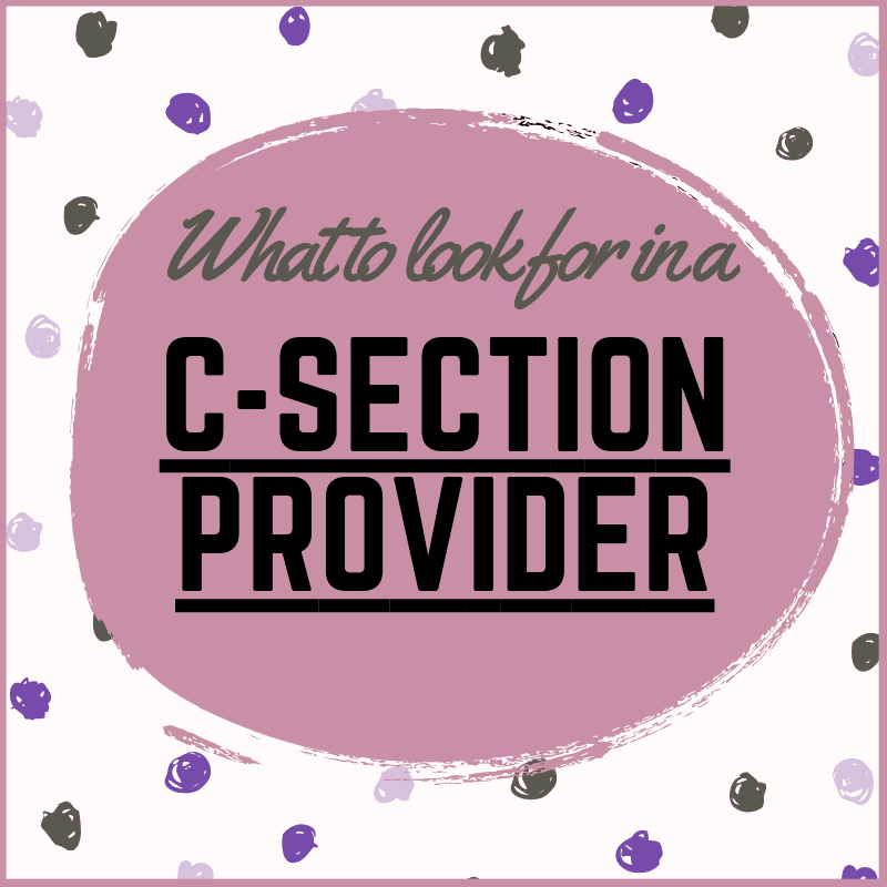 It is vital for full healing to have a good provider for your C-Section. And yes, you can even have a midwife to take care of your pregnancy & deliver via C-Section at the end!