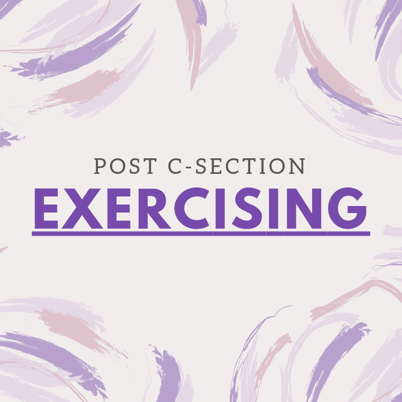 Recovering from a C-Section? Here is Everything you need to know about exercising post-surgery.
