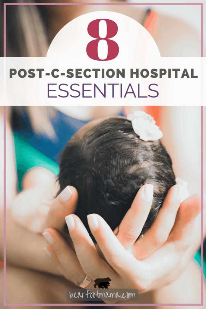 Mom holding baby with title 8 C-Section Hospital Essentials by bearfootmama.com