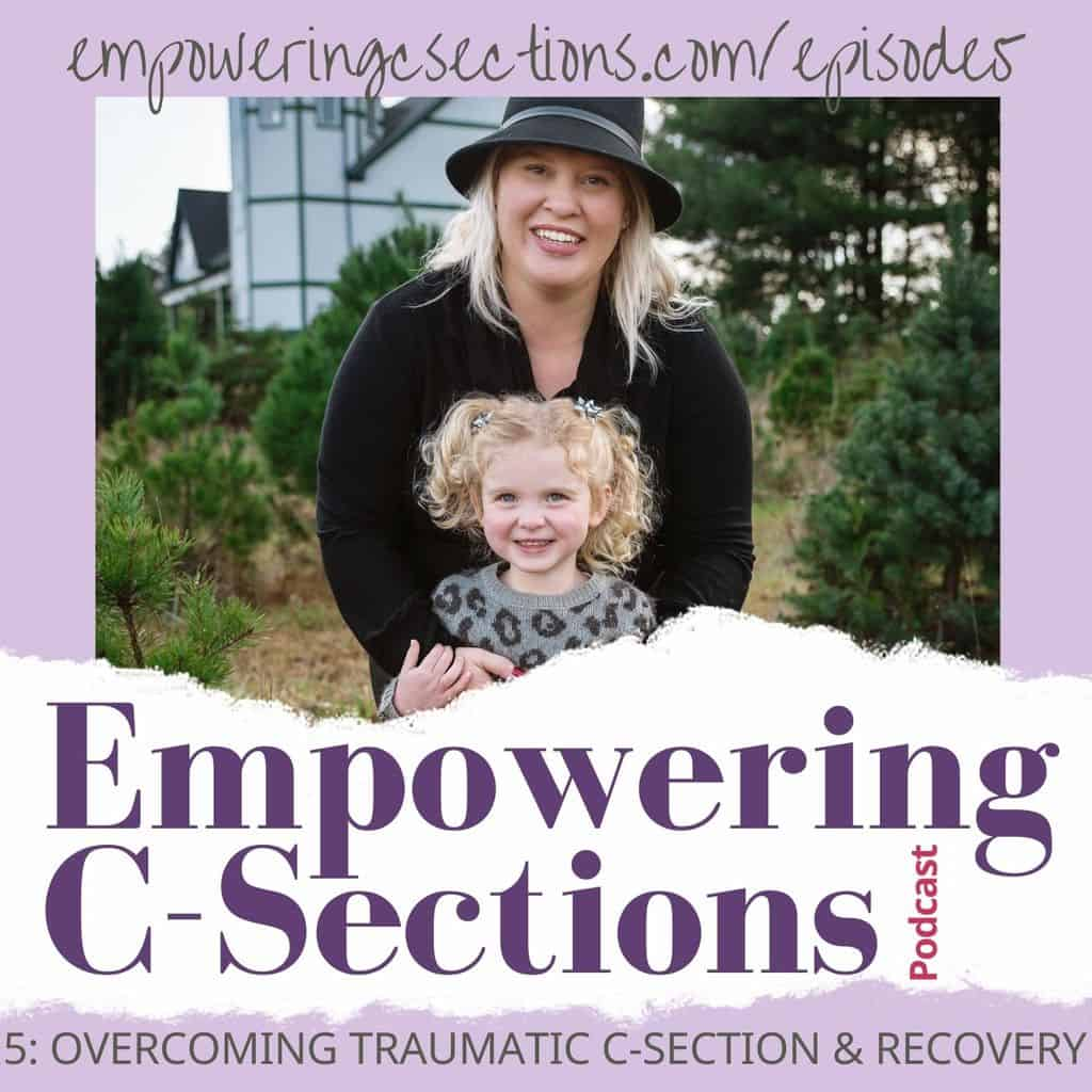 Kristen Overcoming Traumatic C-Section & Recovery ...